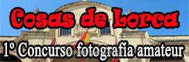 COSAS DE LORCA - CONCURSO FOTOGRAFIA AMATEUR